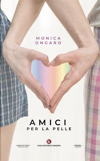 Amici per la pelle by Monica Ongaro