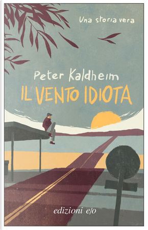 Il vento idiota by Peter Kaldheim