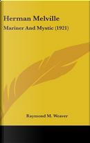 Herman Melville by Raymond M. Weaver