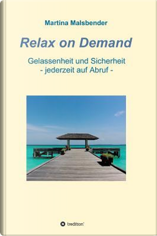 Relax on Demand by Martina Malsbender