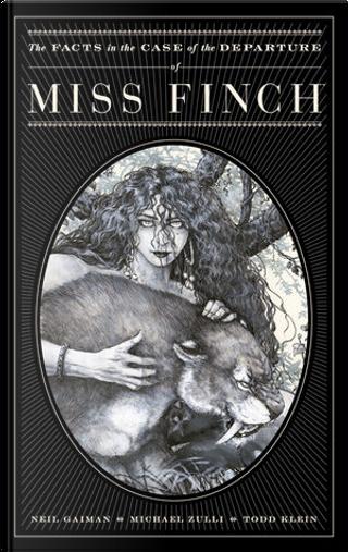 Le vicende relative al caso della scomparsa di Miss Finch by Neil Gaiman