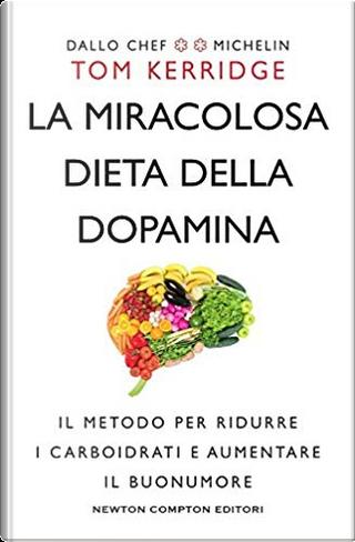 La miracolosa dieta della dopamina by Tom Kerridge