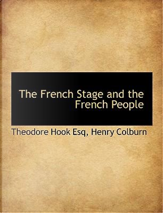 The French Stage and the French People by Henry Colburn