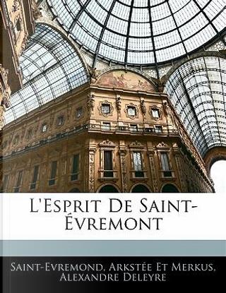 L'esprit De Saint-Évremont by Saint-Evremond