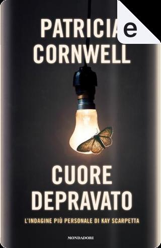 Cuore depravato by Patricia Cornwell