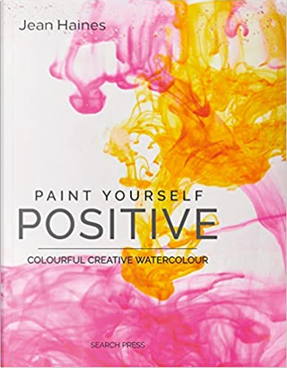 Paint Yourself Positive by Jean Haines