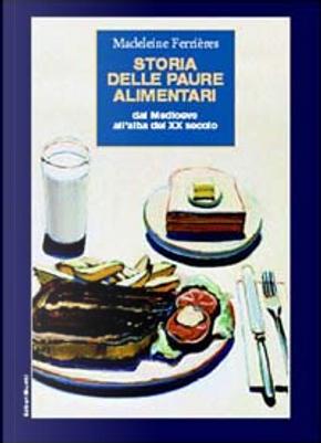 Storia delle paure alimentari by Madeleine Ferrières