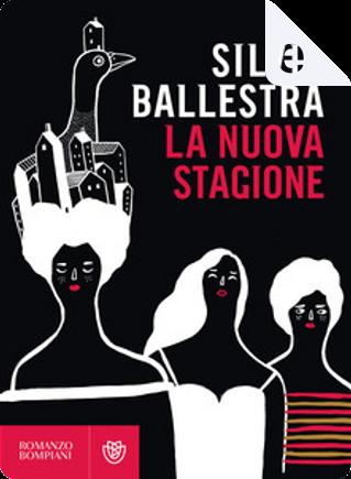 La nuova stagione by Silvia Ballestra