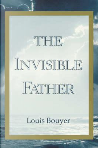 The Invisible Father by Louis Bouyer