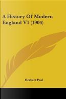 A History Of Modern England by Herbert Paul