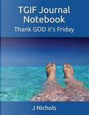 TGIF Journal Notebook by J Nichols