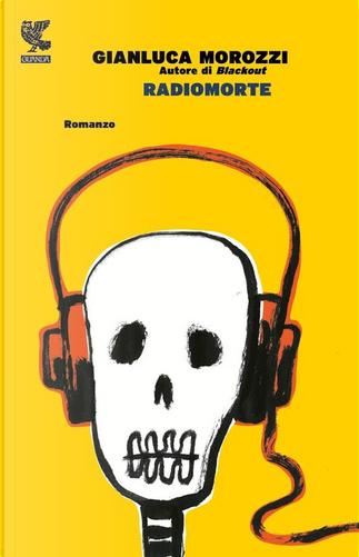 Radiomorte by Gianluca Morozzi