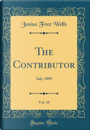 The Contributor, Vol. 10 by Junius Free Wells