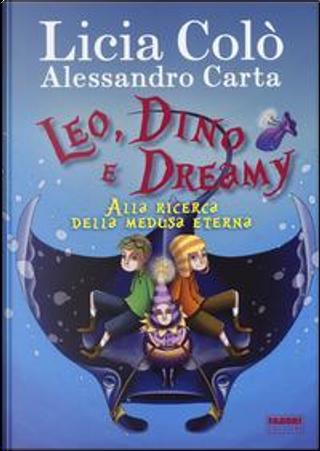 Leo, Dino e Dreamy alla ricerca della medusa eterna by Licia Colò