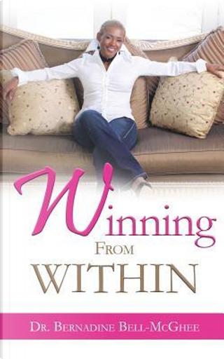 Winning From Within by Bernadine Bell-McGhee
