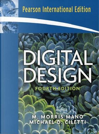 Digital Design: International Version by M. Morris Mano, Michael D. Ciletti