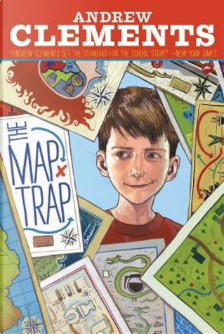 The Map Trap by Andrew Clements