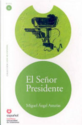El Sẽnor Presidente by Miguel Angel Asturias