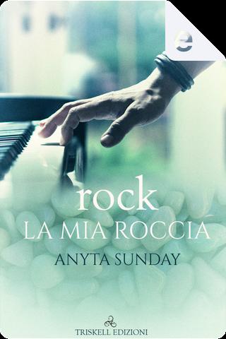 Rock – La mia roccia by Anyta Sunday