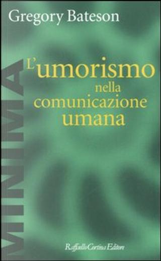 L'umorismo nella comunicazione umana by Gregory Bateson