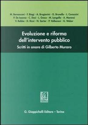 Evoluzione e riforma dell'intervento pubblico. Scritti in onore di Gilberto Muraro by Aa.vv.