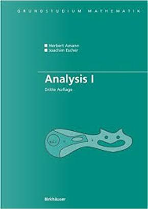 Analysis I by Herbert Amann, Joachim Escher
