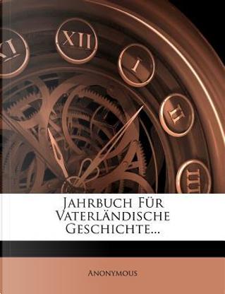 Jahrbuch Fur Vaterlandische Geschichte. by ANONYMOUS