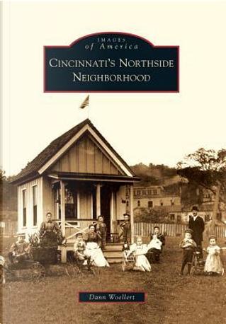 Cincinnati's Northside Neighborhood by Dann Woellert