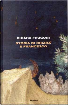 Storia di Chiara e Francesco by Chiara Frugoni