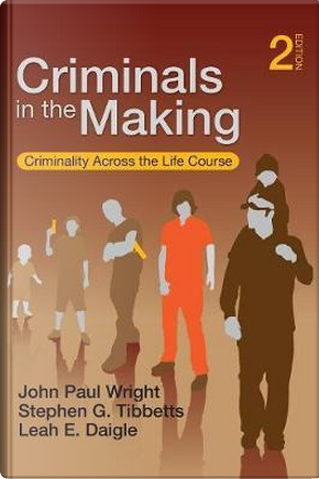 Criminals in the Making by John Paul Wright