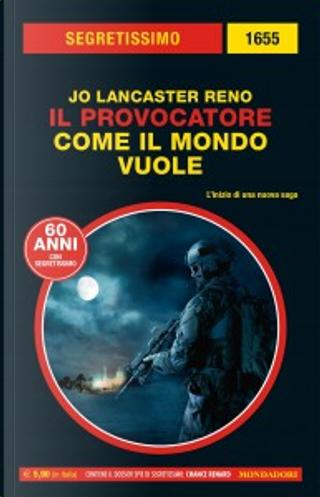 Il Provocatore: Come il mondo vuole by Jo Lancaster Reno