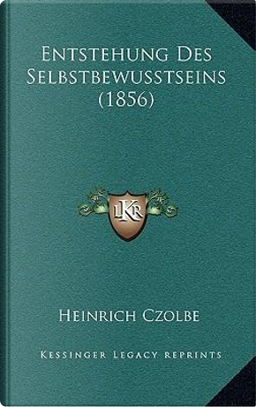 Entstehung Des Selbstbewusstseins (1856) by Heinrich Czolbe