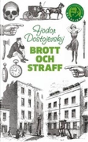 Brott och straff by Fyodor M. Dostoevsky