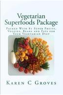 Vegetarian Superfoods Package by Karen C. Groves
