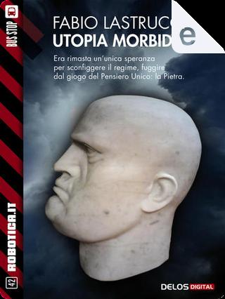 Utopia morbida by Fabio Lastrucci