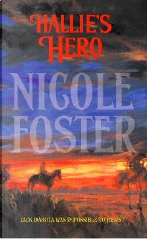 Hallie's Hero by Nicole Foster
