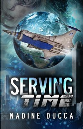 Serving Time by Nadine Ducca