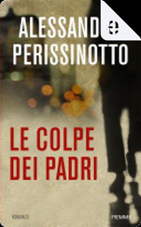 Le colpe dei padri by Alessandro Perissinotto