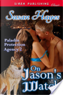 On Jason's Watch [Paladin Protection Agency 2] by Susan Hayes