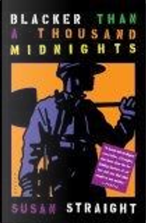 Blacker Than a Thousand Midnights by Susan Straight