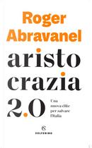 Aristocrazia 2.0 by Roger Abravanel