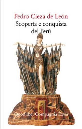Scoperta e conquista del Perù by Pedro Cieza de León