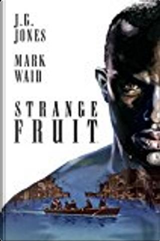 Strange Fruit by Mark Waid
