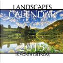 Landscapes 2015 Calendar by James Bates
