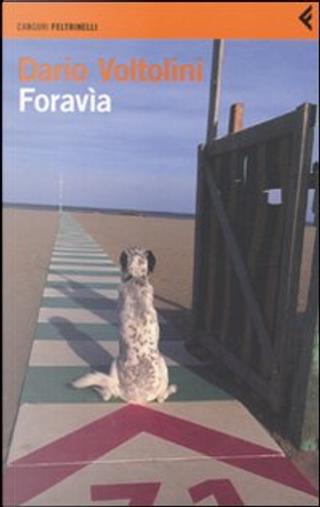 Foravìa by Dario Voltolini