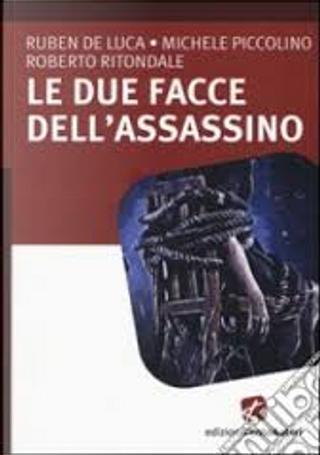 Le due facce dell'assassino by Michele Piccolino, Roberto Ritondale, Ruben De Luca