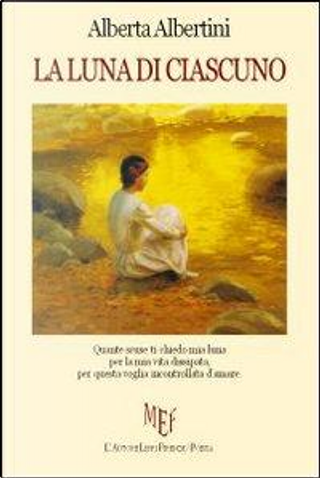 La luna di ciascuno by Alberta Albertini