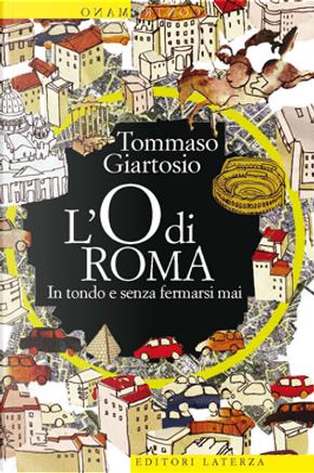 L'O di Roma by Tommaso Giartosio