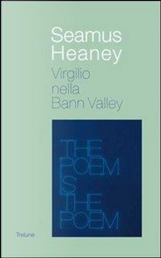 Virgilio nella Bann valley by Seamus Heaney