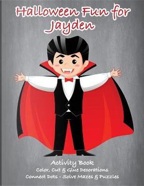 Halloween Fun for Jayden Activity Book by C. A. Jameson